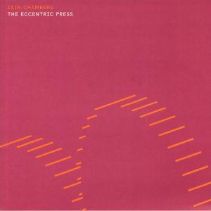 CHAMBERS, Iain - The Eccentric Press