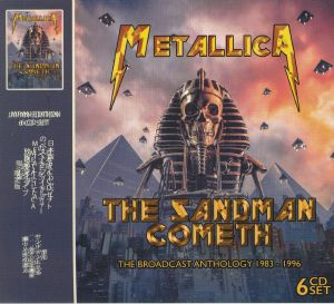 METALLICA - The Sandman Cometh: The Broadcasts Anthology 1983-1996 (Japan Edition)