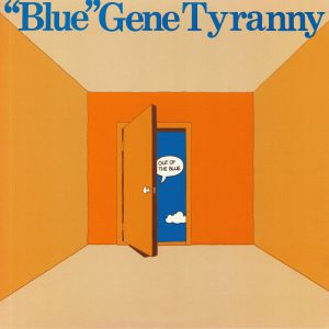 BLUE aka GENE TYRANNY - Out Of The Blue (reissue)