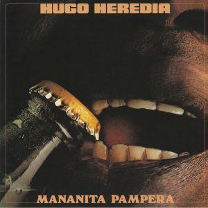 HEREDIA, Hugo - Mananita Pampera (reissue)