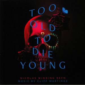 MARTINEZ, Cliff - Too Old To Die Young (Soundtrack)