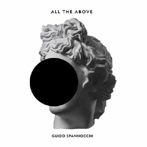 SPANNOCCHI, Guido - All The Above