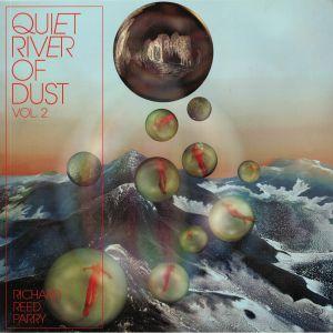 PARRY, Richard Reed - Quiet River Of Dust Vol 2