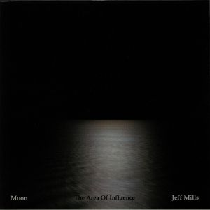 MILLS, Jeff - Moon: The Area Of Influence
