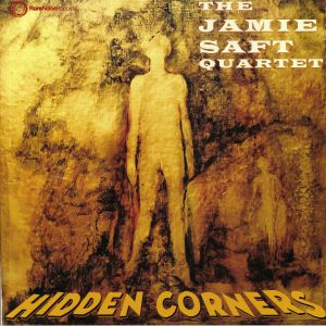 JAMIE SAFT QUARTET, The - Hidden Corners