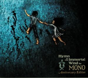 MONO - Hymn To The Immortal Wind: 10 Year Anniversary Edition