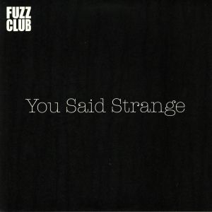 YOU SAID STRANGE - Fuzz Club Session