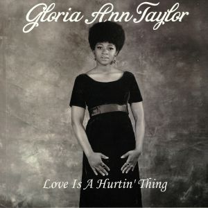 TAYLOR, Gloria Ann - Love Is A Hurtin' Thing (reissue)