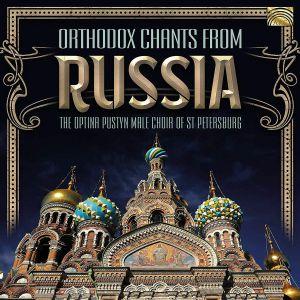 OPTINA PUSTYN MALE CHOIR, The - Orthodox Chants From Russia