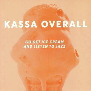KASSA OVERALL - Go Get Ice Cream & Listen To Jazz