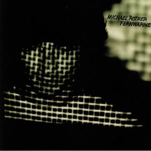 ROTHER, Michael - Fernwarme (reissue)