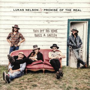 NELSON, Lukas/PROMISE OF THE REAL - Turn Off The News (Build A Garden)