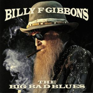 GIBBONS, Billy F - The Big Bad Blues