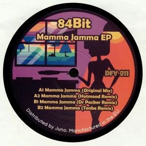 84BIT - Mamma Jamma EP (Hotmood, Dr Packer, Tonbe remixes)