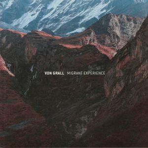 VON GRALL - Migrant Experience