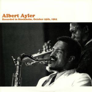 AYLER, Albert - Recorded in Stockholm October 25th 1962