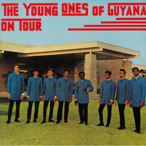 YOUNG ONES OF GUYANA, The - On Tour/Reunion