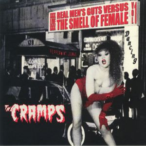 CRAMPS, The - Real Men's Guts Versus The Smell Of Female Vol 1