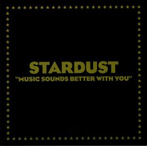STARDUST - Music Sounds Better With You (reissue)