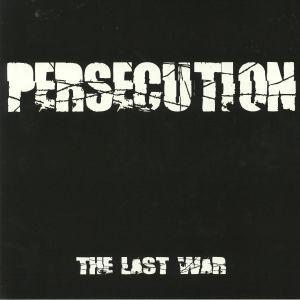 PERSECUTION - The Last War