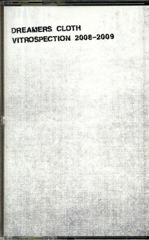 DREAMERS CLOTH - Vitrospection 2008-2009