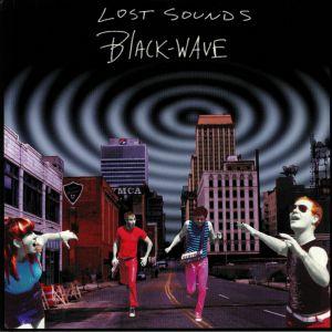 LOST SOUNDS - Black Wave (reissue)