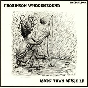 ROBINSON, J/WHODEMSOUND - More Than Music