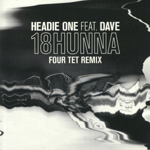 HEADIE ONE feat DAVE - 18 Hunna: Four Tet Remix