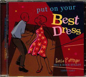 VARIOUS - Put On Your Best Dress: Sonia Pottinger Ska & Rock Steady 1966-1967