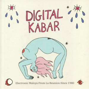 VARIOUS - Digital Kabar: Electronic Maloya From La Reunion Since 1980