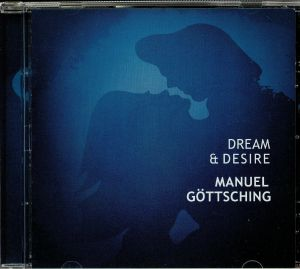 GOTTSCHING, Manuel - Dream & Desire (reissue)