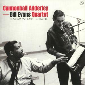 ADDERLEY, Cannonball/BILL EVANS QUARTET - Know What I Mean?