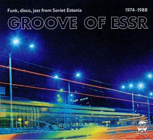 VARIOUS - Groove Of ESSR: Funk Disco Jazz From Soviet Estonia