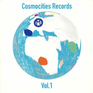 VARIOUS - Cosmocities Records Vol 1 (feat Leif, Segue, DJ Maboku, Jaime Read, Inner Science)