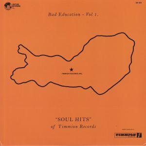VARIOUS - Bad Education: Vol 1 Soul Hits Of Timmion Records