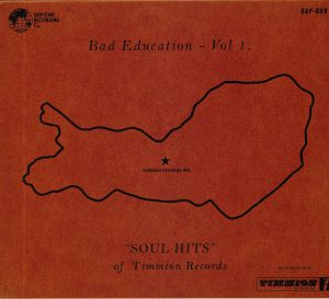 VARIOUS - Bad Education Vol 1 Soul Hits Of Timmion Records