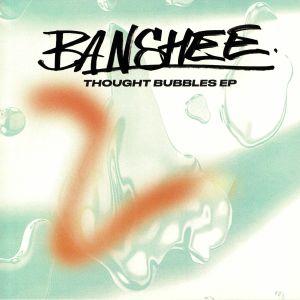 BANSHEE - Thought Bubbles EP