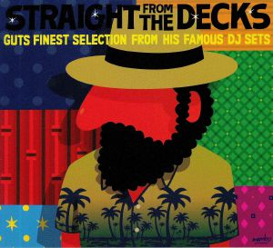 GUTS/VARIOUS - Straight From The Decks: Guts Finest Slection From His Famous DJ Sets