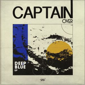 CAPTAIN OVER - Deep Blue EP