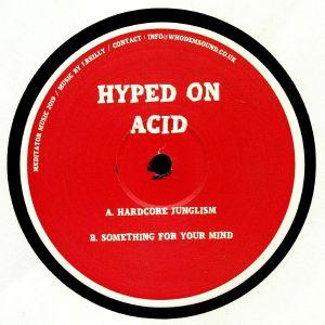 HYPED ON ACID - Hardcore Junglism
