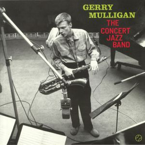 MULLIGAN, Gerry - The Concert Jazz Band