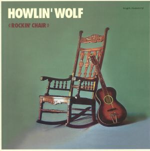 HOWLIN' WOLF - Rockin' Chair