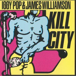 POP, Iggy/JAMES WILLIAMSON - Kill City