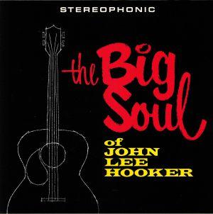 HOOKER, John Lee - The Big Soul Of John Lee Hooker