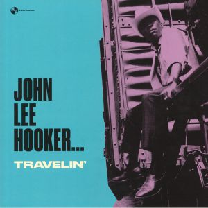 HOOKER, John Lee - Travelin'