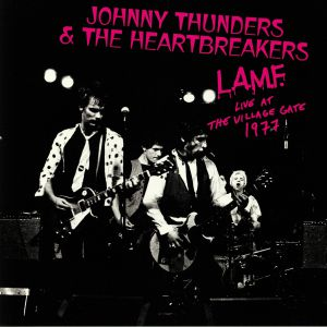 THUNDERS, Johnny & THE HEARTBREAKERS - LAMF Live At The Village Gate 1977
