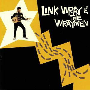 WRAY, Link & THE WRAYMEN - Link Wray & The Wraymen (Collector's Edition) (reissue)