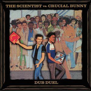 SCIENTIST, The vs CRUCIAL BUNNY - Dub Duel