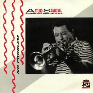 SANDOVAL, Arturo - No Problem: Recorded Live At Ronnie Scott's