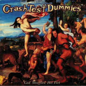 CRASH TEST DUMMIES - God Shuffled His Feet (reissue)
